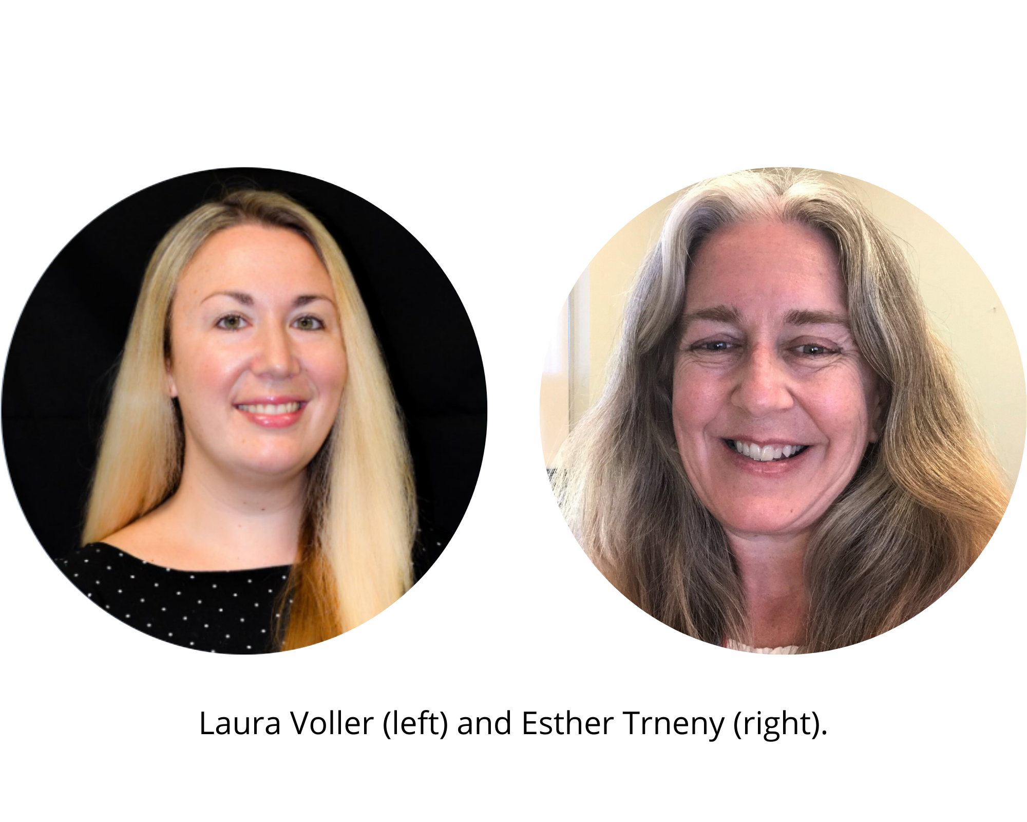 Laura Voller (left) and Esther Trneny (right).